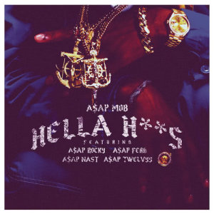 Album Hella Hoes from A$AP Nast
