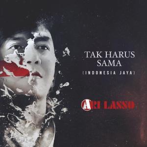 Tak Harus Sama (Indonesia Jaya) - Single dari Ari Lasso