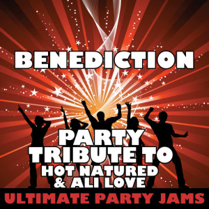 Ultimate Party Jams的專輯Benediction (Party Tribute to Hot Natured & Ali Love)