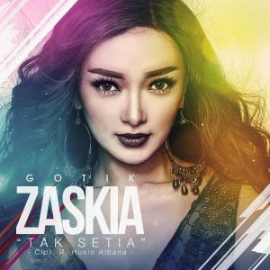Tak Setia - Single dari Zaskia Gotik