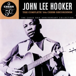 John Lee Hooker的專輯The Complete '50s Chess Recordings