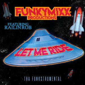 Album Let Me Ride (Tha Funkstrumental) from FunkyMixx Productions