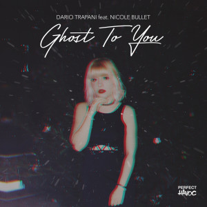 Album Ghost To You (feat. Nicole Bullet) from Dario Trapani