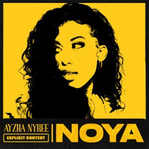 Album Noya (Explicit) from Ayzha Nyree