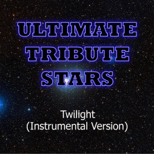 Ultimate Tribute Stars的專輯Cover Drive - Twilight (Instrumental Version)