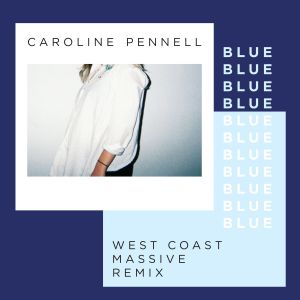 Album Blue (West Coast Massive Remix) from Caroline Pennell