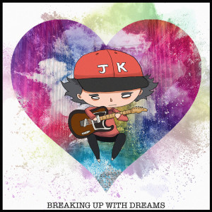 Album Breaking up with Dreams (Explicit) from Jake Knox