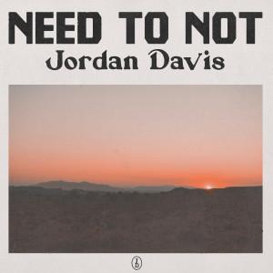 Jordan Davis的專輯Need To Not