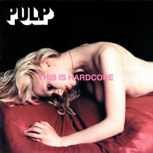 Pulp的專輯This Is Hardcore