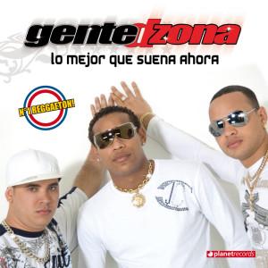 Gente de Zona的專輯Lo Mejor Que Suena Ahora - Reggaeton