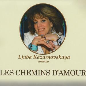 Ljuba Kazarnovskaya的專輯Les Chemins D'Amour