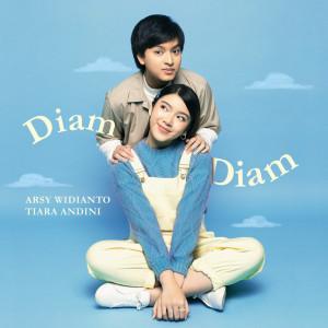 收聽Arsy Widianto的Diam - Diam歌詞歌曲