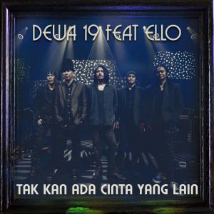 Dewa 19的專輯Tak Kan Ada Cinta Yang Lain