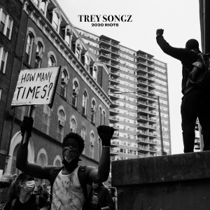 Trey Songz的專輯2020 Riots: How Many Times