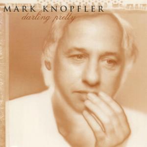 Mark Knopfler的專輯Darling Pretty