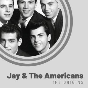 Album The Origins of Jay & The Americans from Jay & The Americans