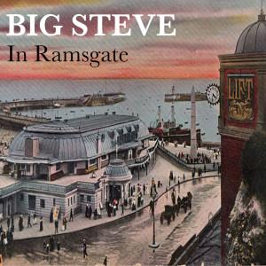 Album In Ramsgate (Explicit) from Big Steve