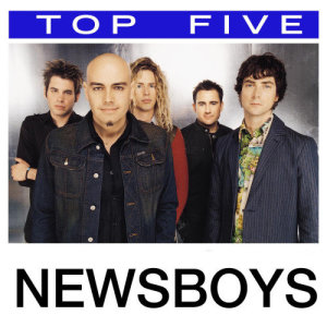 Top 5: Hits 2006 Newsboys