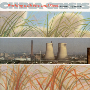 Working With Fire And Steel 1983 中国危机合唱团