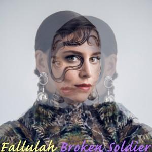 Fallulah的專輯Broken Soldier