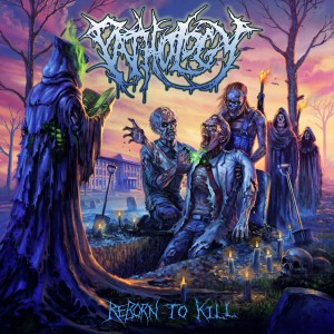 Album Reborn to Kill from Pathology