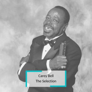 Album Carey Bell - The Selection from Carey Bell