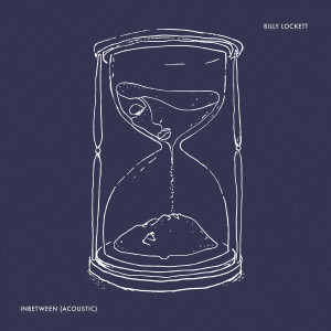 Album Inbetween (Acoustic) from Billy Lockett