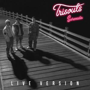 Serenada (Live) dari Trisouls