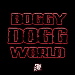Album Doggy Dogg World (Explicit) from SOB x RBE (DaBoii)
