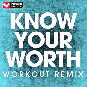 收聽Power Music Workout的Know Your Worth歌詞歌曲