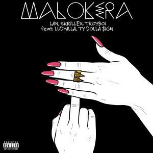 Skrillex的專輯Malokera (feat. Ludmilla, Ty Dolla $ign) (Explicit)