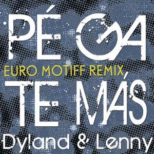 Dyland & Lenny的專輯Pégate Más (Euro Motiff Remix)