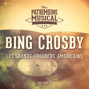 Album Les grands crooners américains : Bing Crosby, Vol. 5 from Bing Crosby