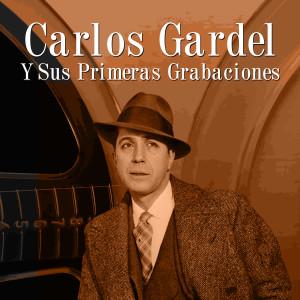 Carlos Gardel的專輯Carlos Gardel y Sus Primeras Grabaciones