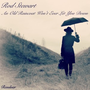 Rod Stewart的專輯An Old Raincoat Won't Ever Let You Down (Explicit)