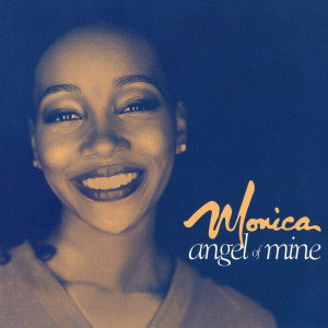 Listen to Angel of Mine (Radio Mix) song with lyrics from Monica