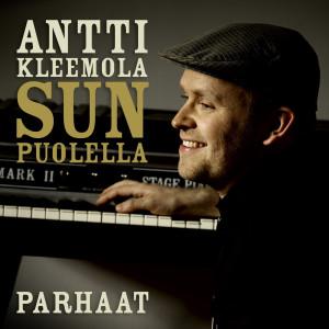 Sun puolella - Antti Kleemolan parhaat 2010 ANTTI KLEEMOLA