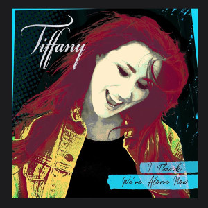Album I Think We're Alone Now (Re-Recorded) from Tiffany