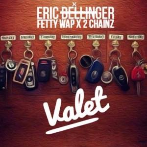 收聽Eric Bellinger的Valet (feat. Fetty Wap and 2 Chainz)歌詞歌曲