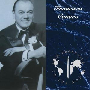 From Argentina To The World 1996 Francisco Canaro Y Su Orquesta Tipica