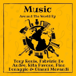 Album Music Around the World by Tony Renis, Fabrizio De Andre, Rita Pavone, Pino Donaggio & Gianni Morandi from Tony Renis