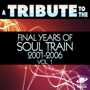 The Hit Co.的專輯A Tribute to the Final Years of Soul Train 2001-2006, Vol. 1