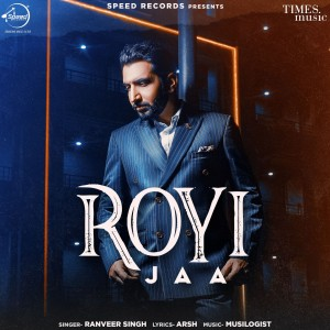 Album Royi Jaa - Single from Ranveer Singh