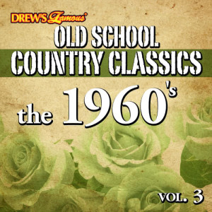 The Hit Crew的專輯Old School Country Classics: The 1960's, Vol. 3