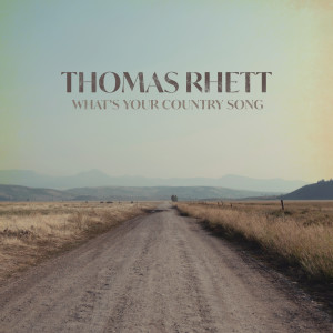 Album What's Your Country Song from Thomas Rhett