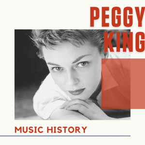 Album Peggy King - Music History from Peggy King