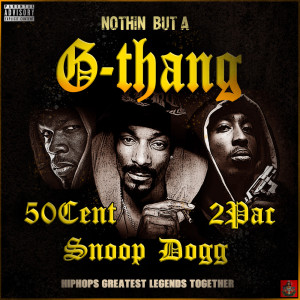 2Pac的專輯Nothin' But A G-Thang (Explicit)