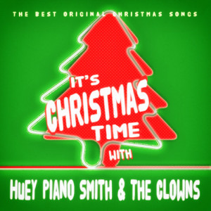 "Album It's Christmas Time with Huey Piano Smith & The Clowns from Huey ""Piano"" Smith (Huey Smith)"