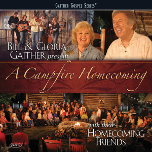 A Campfire Homecoming 2007 Bill & Gloria Gaither