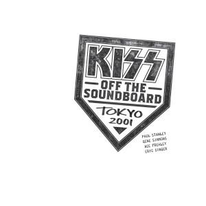KISS Off The Soundboard: Tokyo 2001 (Live) dari Kiss